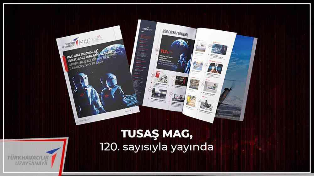 TUSAŞ MAG'in, 120. sayısı yayınlandı